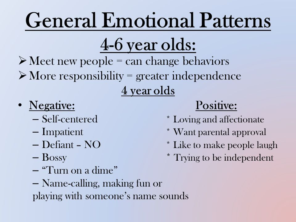 General Emotional Patterns 4-6 year olds: