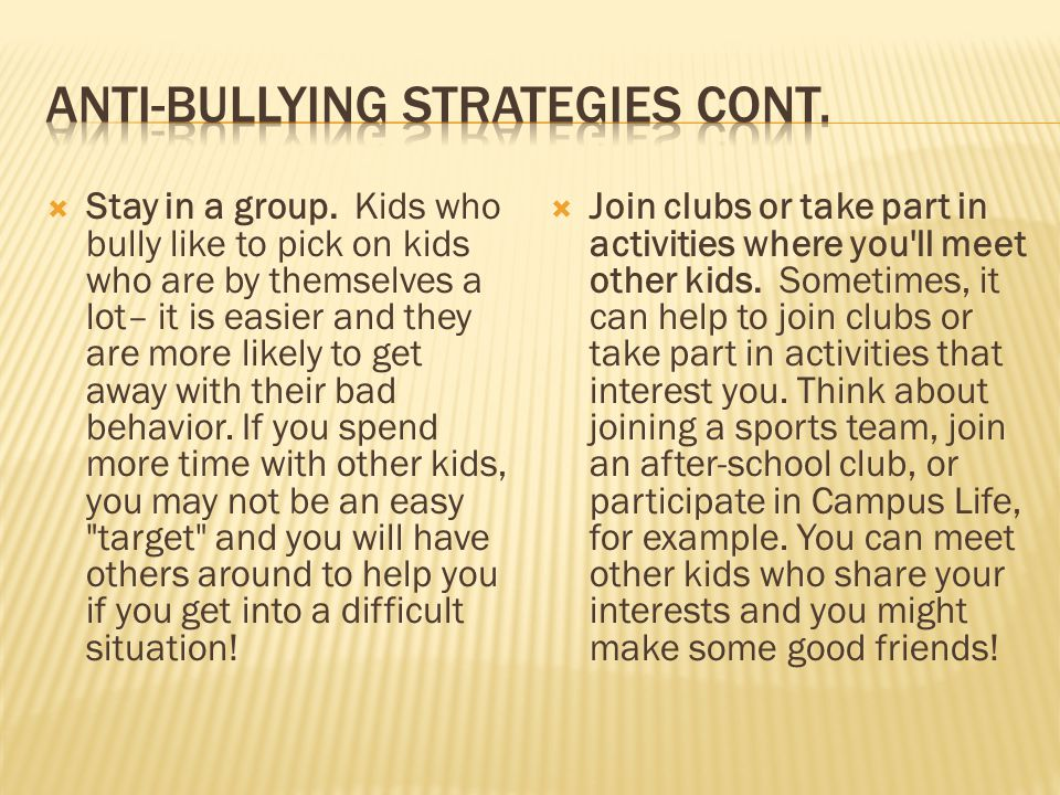 Anti-bullying strategies cont.