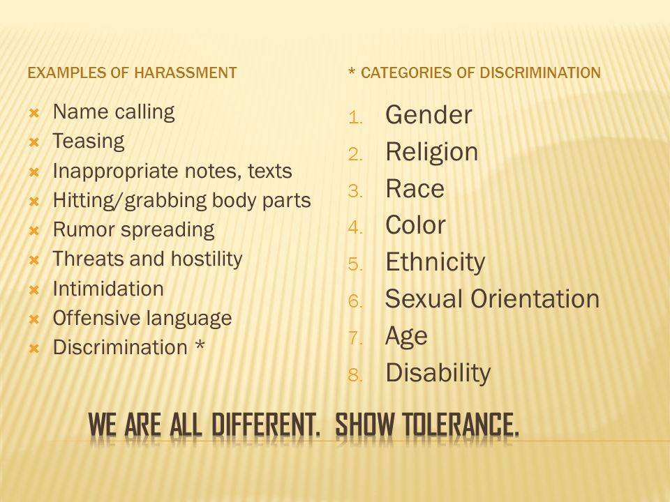 We are all different. Show tolerance.