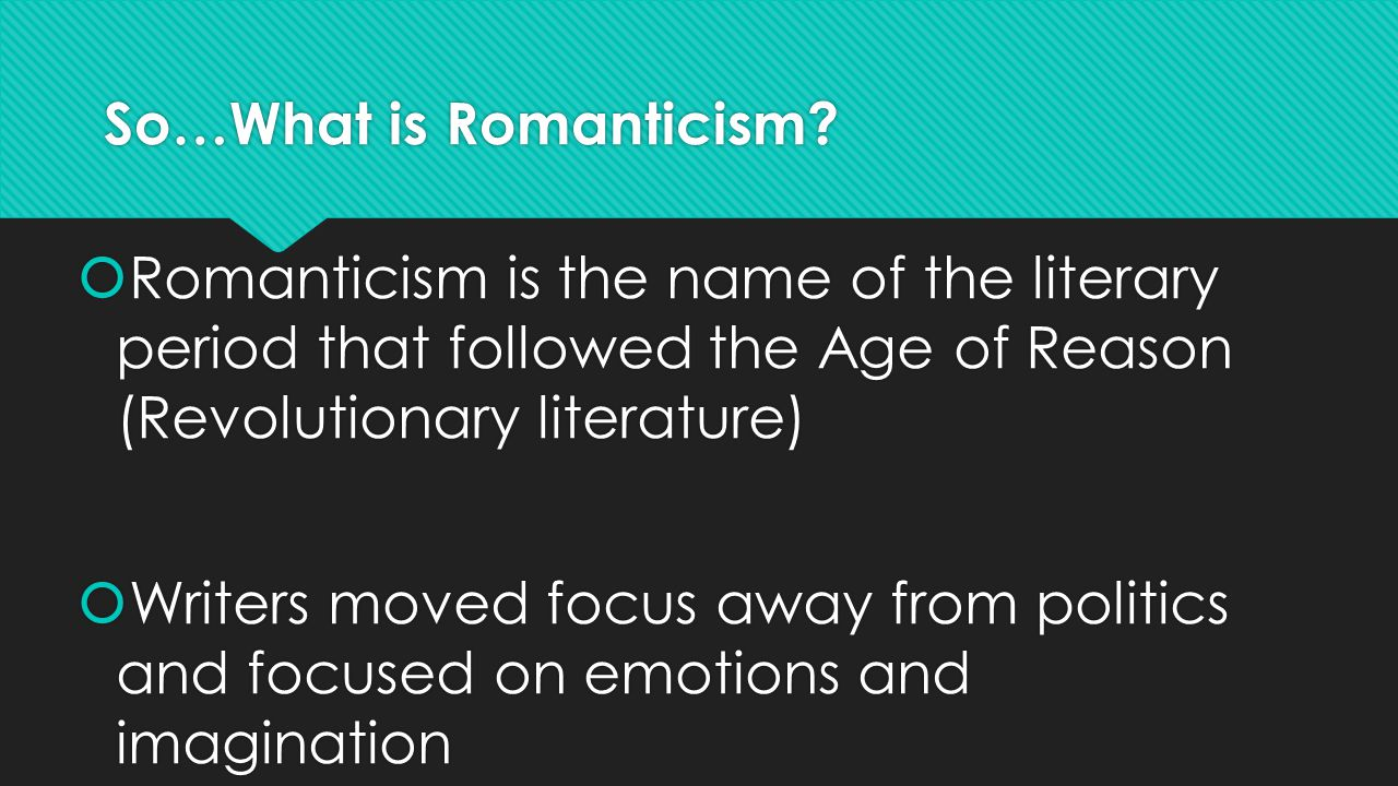So…What is Romanticism