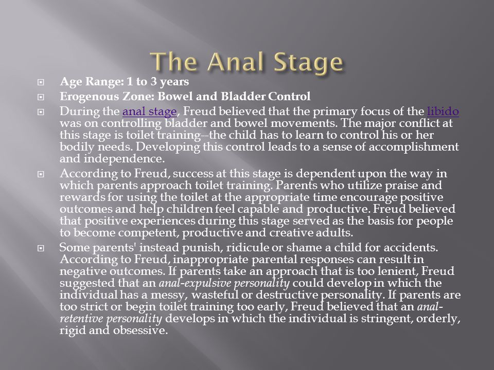 The Anal Stage Age Range: 1 to 3 years