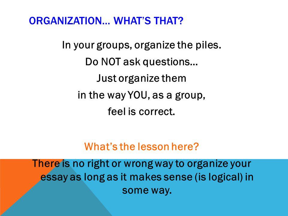 Organization… what's that