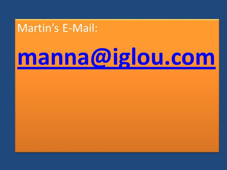 Martin's E-Mail: manna@iglou.com