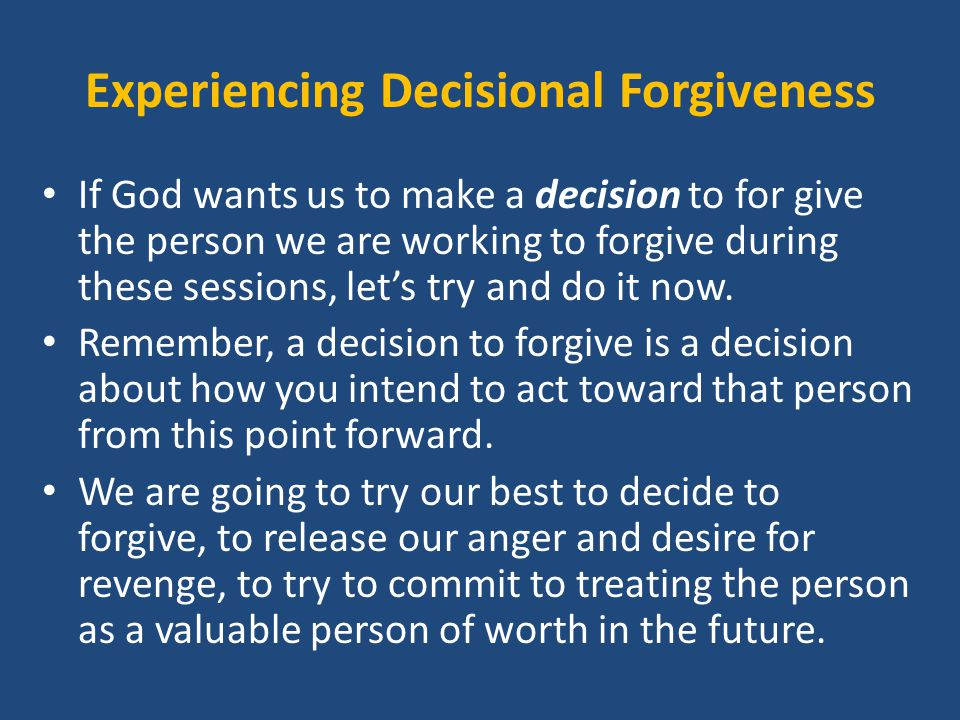 Experiencing Decisional Forgiveness
