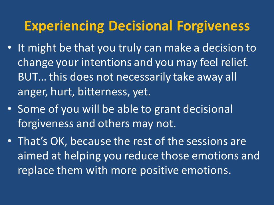Experiencing Decisional Forgiveness
