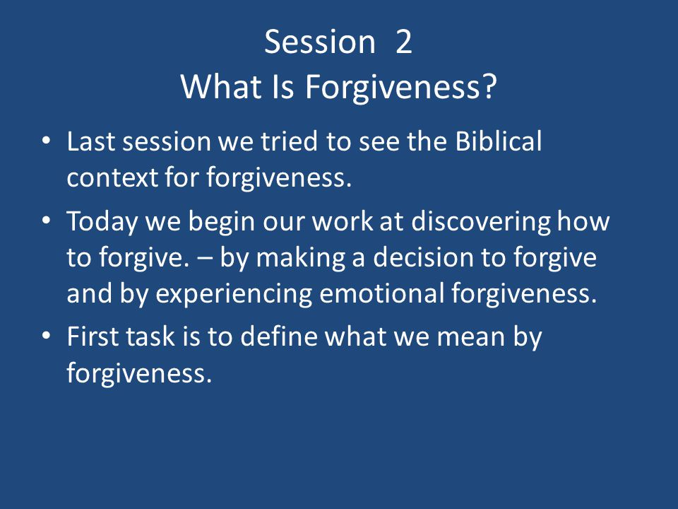 Session 2 What Is Forgiveness