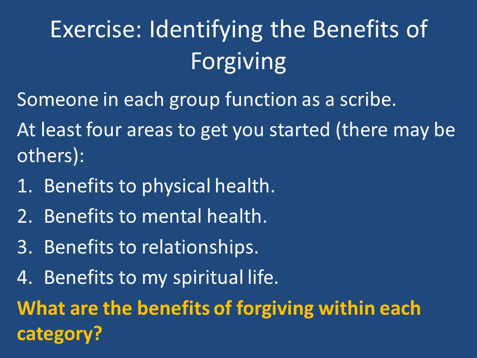 Exercise: Identifying the Benefits of Forgiving