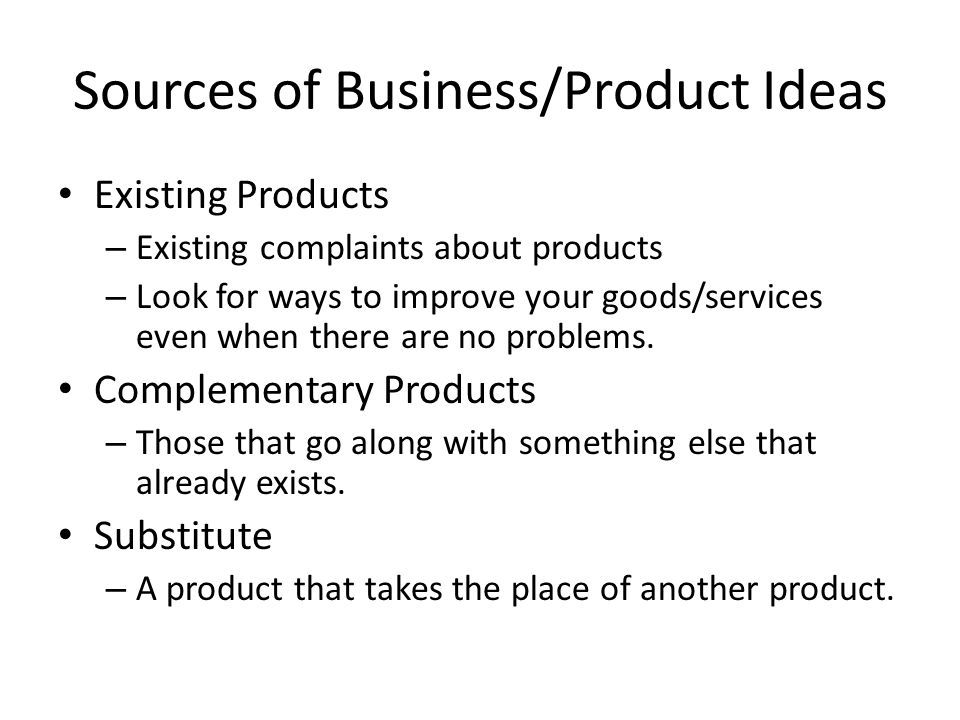 Sources of Business/Product Ideas