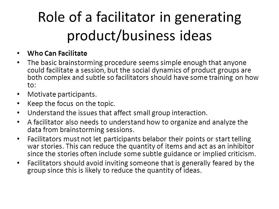Role of a facilitator in generating product/business ideas