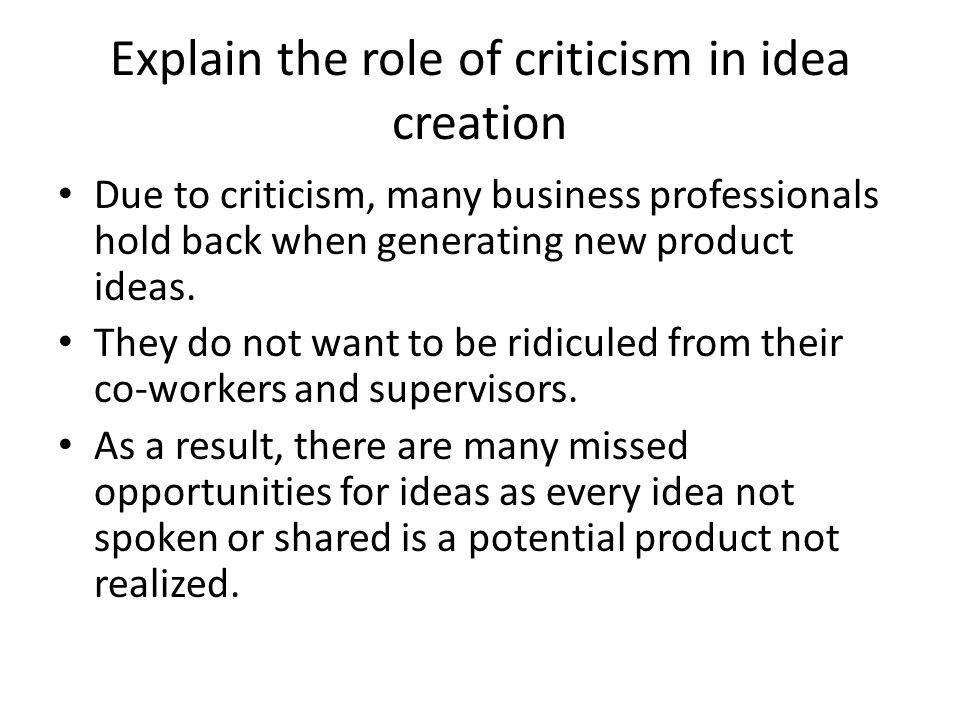 Explain the role of criticism in idea creation