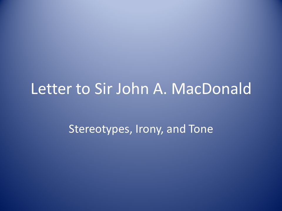 Letter to Sir John A. MacDonald