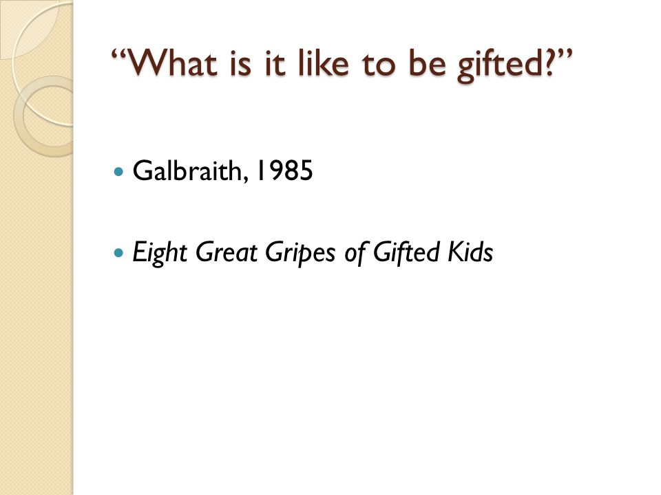 What is it like to be gifted
