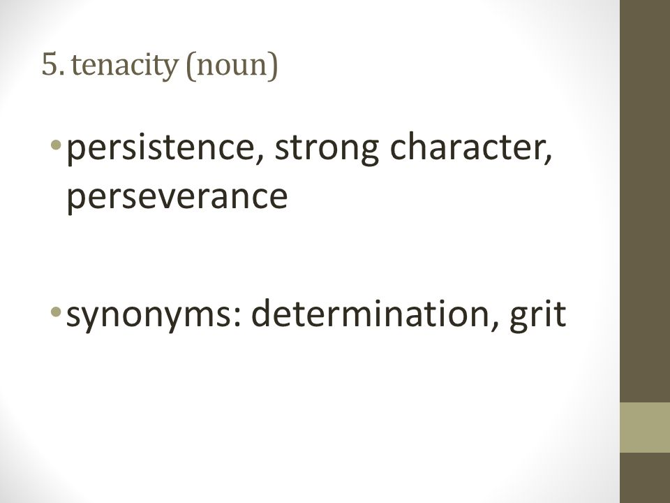 persistence, strong character, perseverance