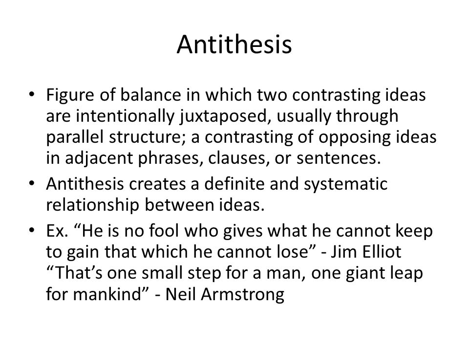 an antithesis sentence A concise definition of antithesis along with usage tips, an expanded explanation, and lots of examples.