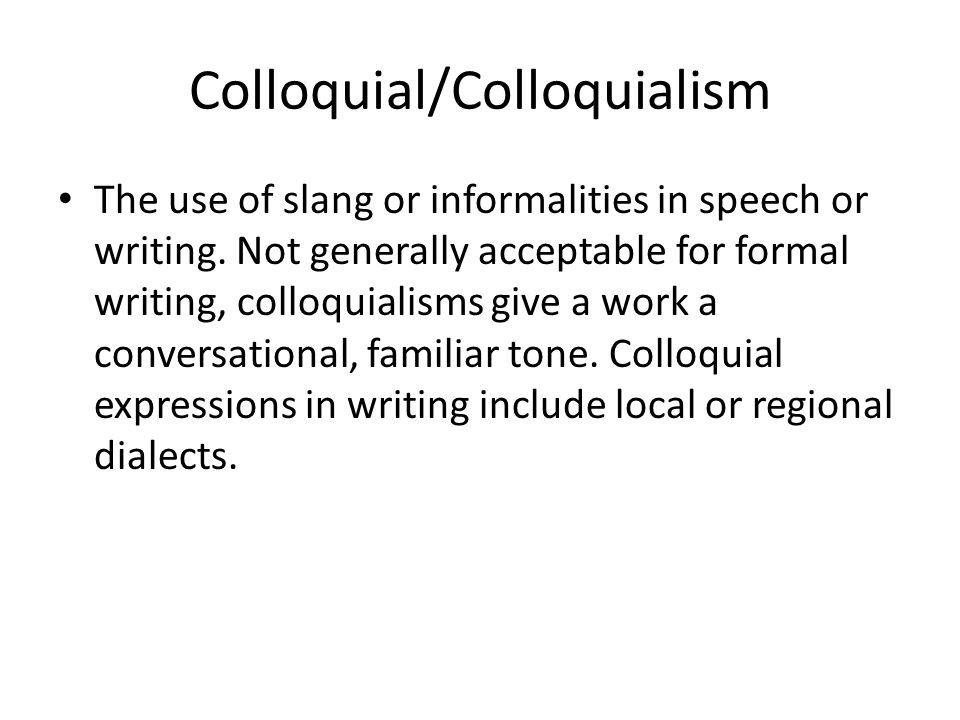 Colloquial/Colloquialism