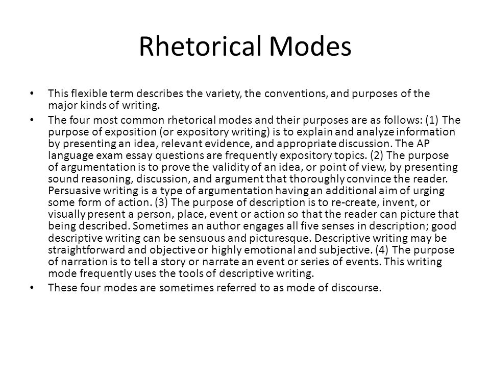 Rhetorical Modes This flexible term describes the variety, the conventions, and purposes of the major kinds of writing.