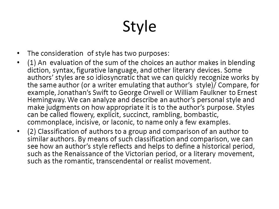 Style The consideration of style has two purposes: