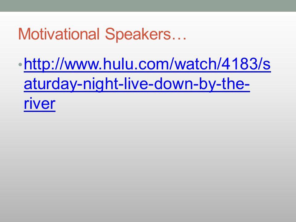 Motivational Speakers…