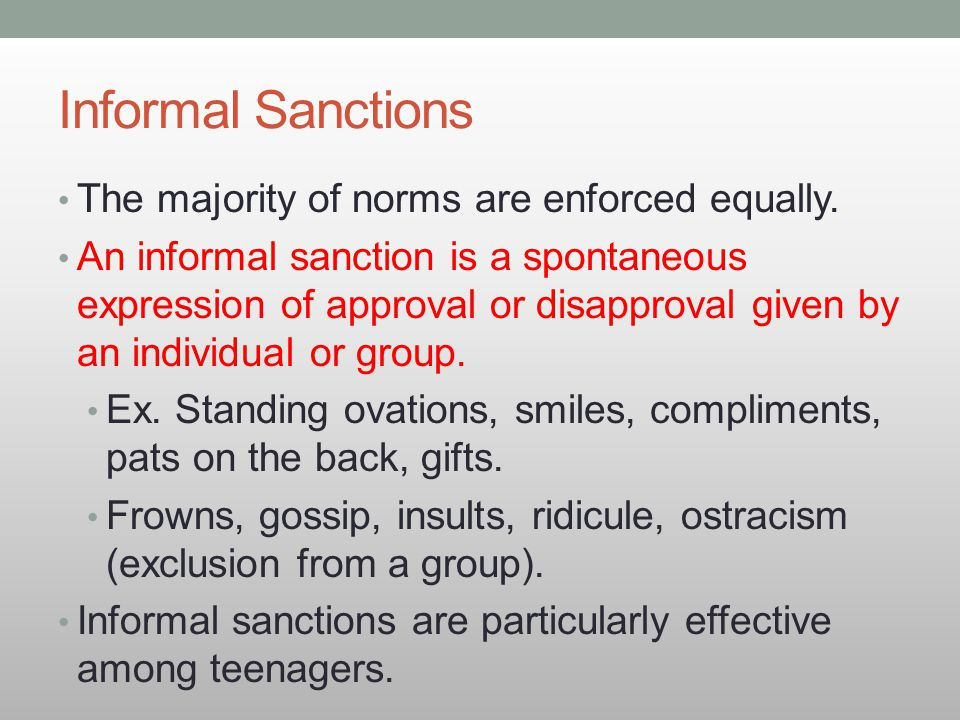 Informal Sanctions The majority of norms are enforced equally.