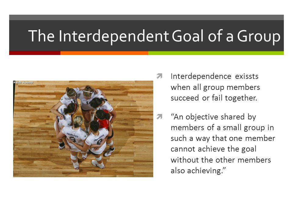 The Interdependent Goal of a Group