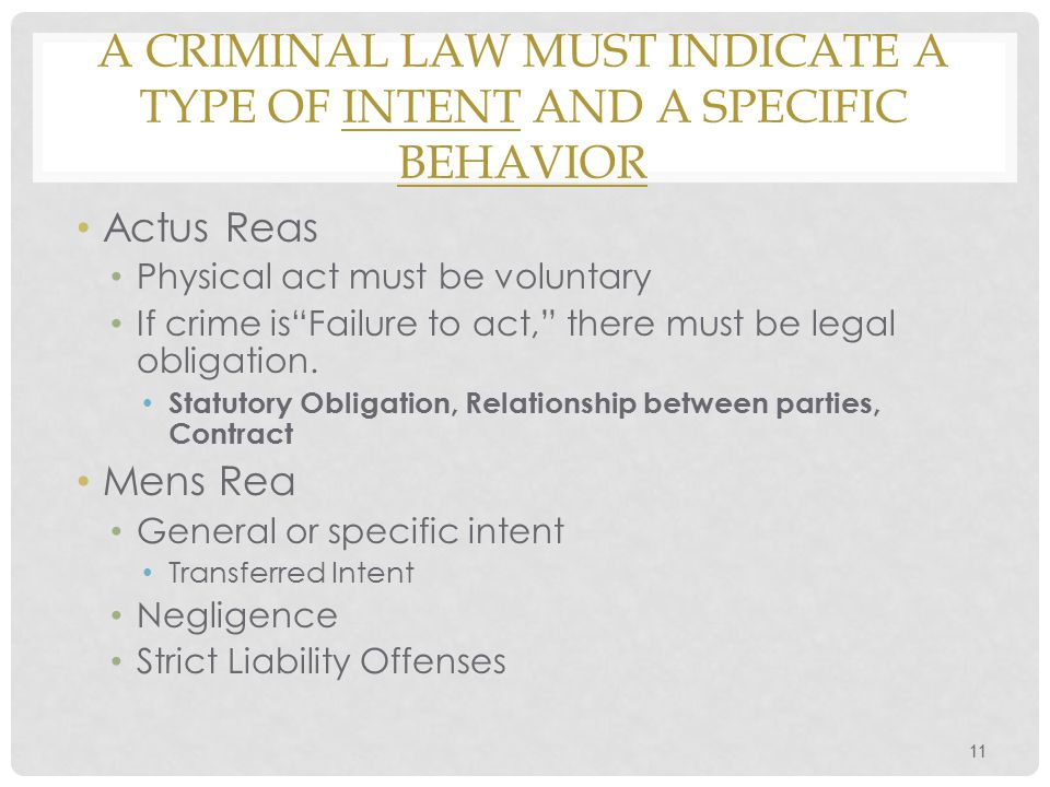 A criminal law must indicate a type of intent and a specific behavior