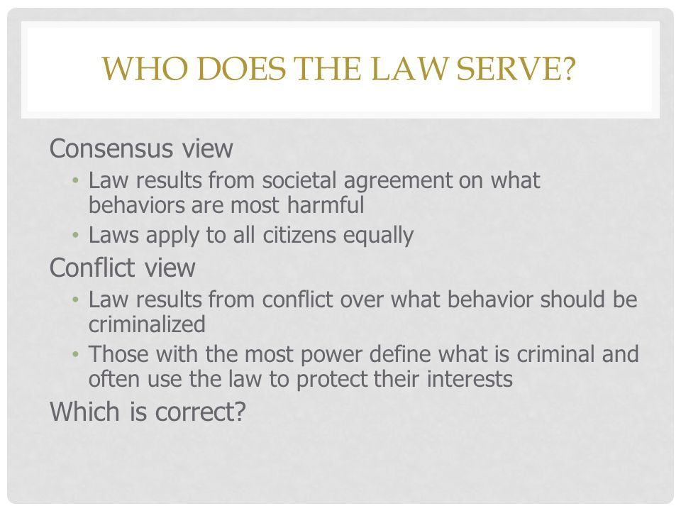 Who does the law serve Consensus view Conflict view Which is correct