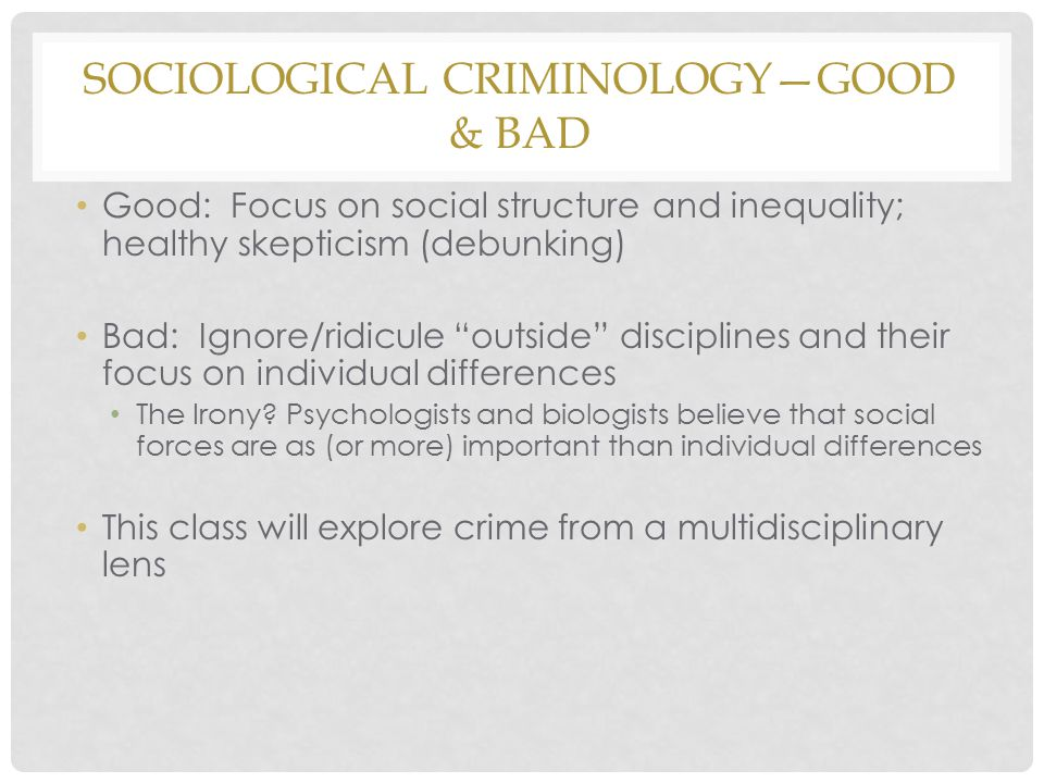 Sociological Criminology—Good & Bad