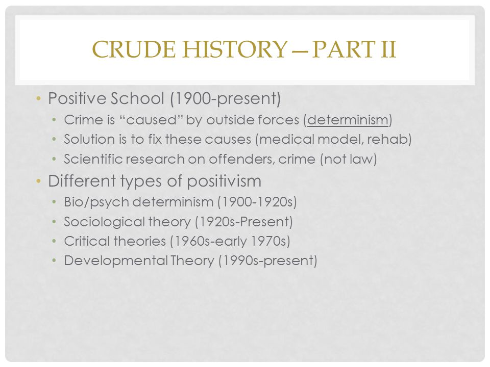 Crude History—Part II Positive School (1900-present)