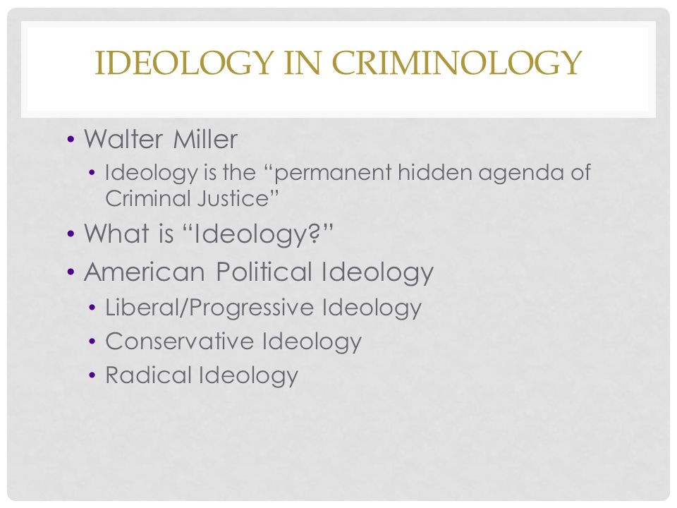 Ideology in Criminology