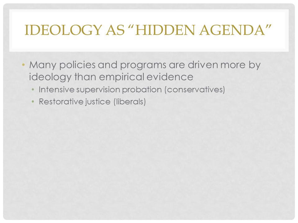 Ideology as hidden agenda