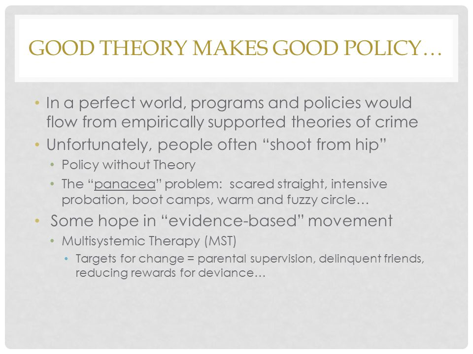 Good theory makes good policy…