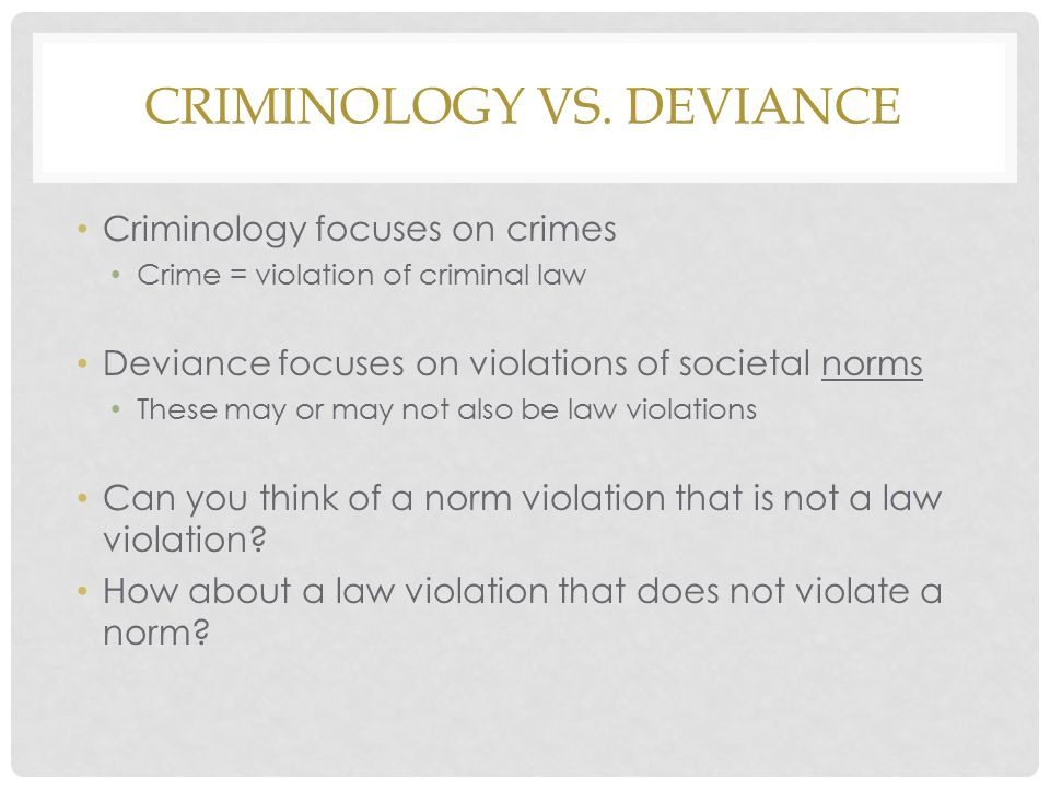 Criminology vs. Deviance