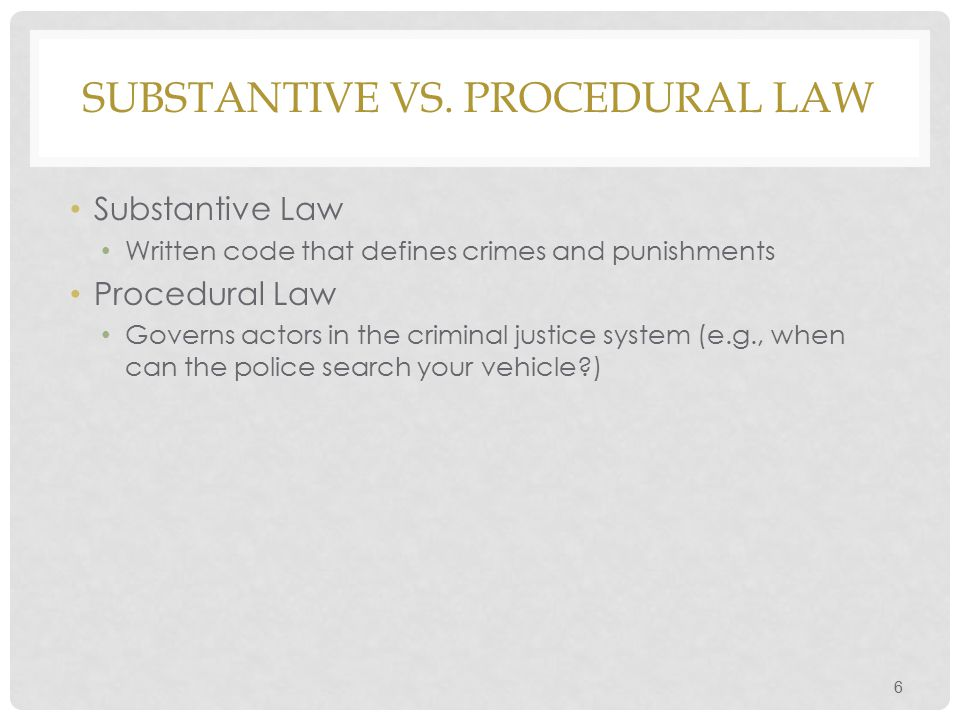 Substantive vs. Procedural Law