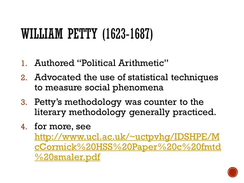 William Petty (1623-1687) Authored Political Arithmetic