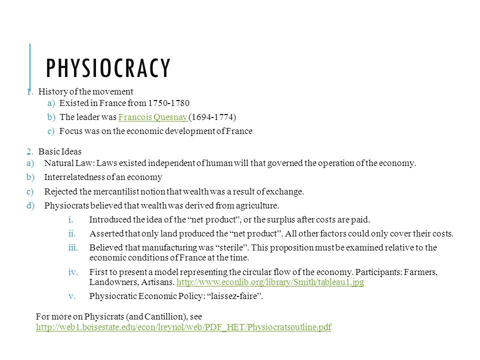 Physiocracy History of the movement Existed in France from 1750-1780