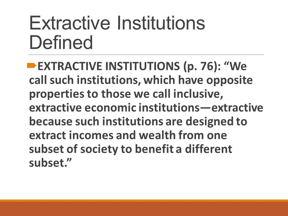 Extractive Institutions Defined