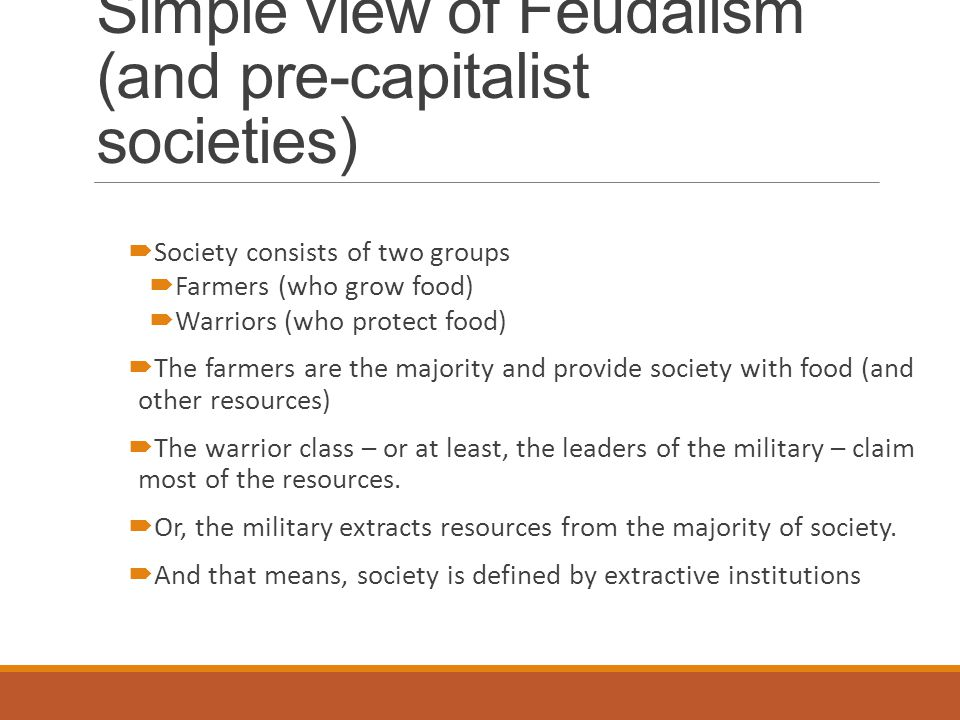 Simple view of Feudalism (and pre-capitalist societies)