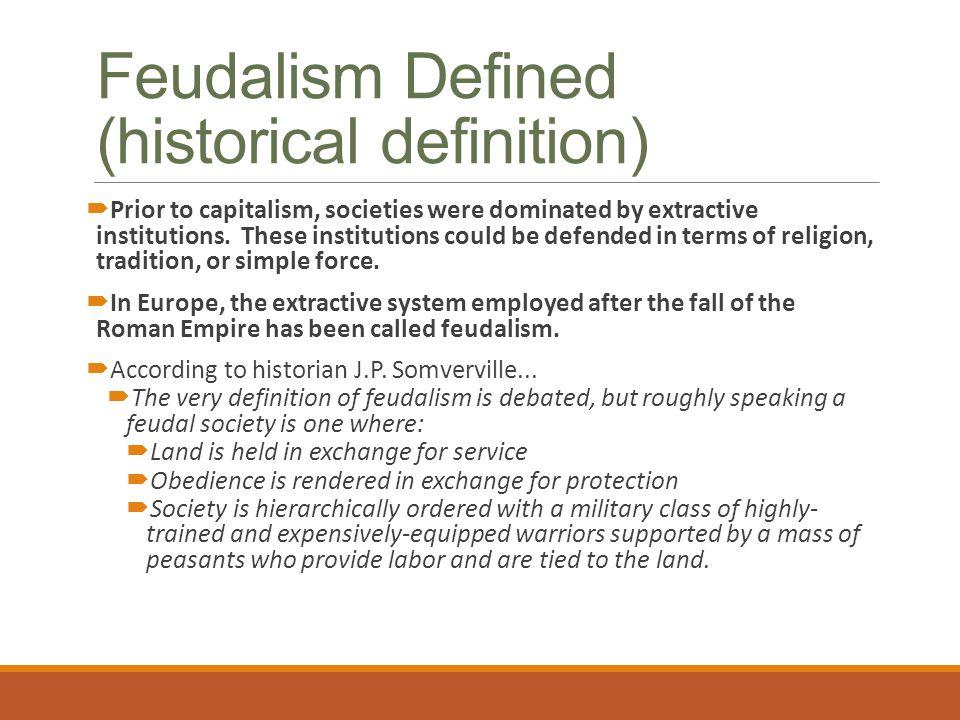 Feudalism Defined (historical definition)