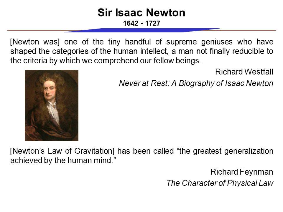 Sir Isaac Newton 1642 - 1727