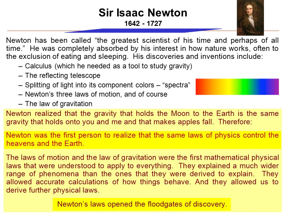 Newton's laws opened the floodgates of discovery.