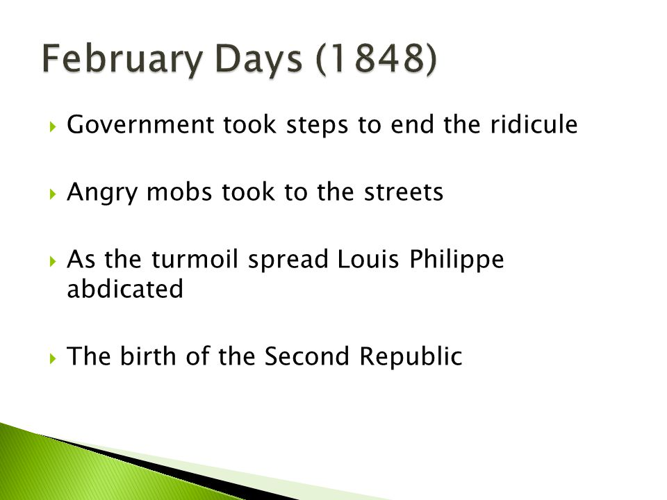 February Days (1848) Government took steps to end the ridicule