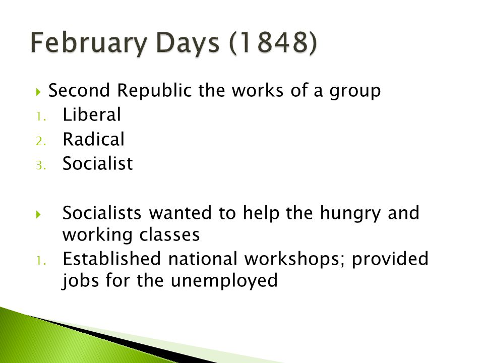 February Days (1848) Second Republic the works of a group Liberal