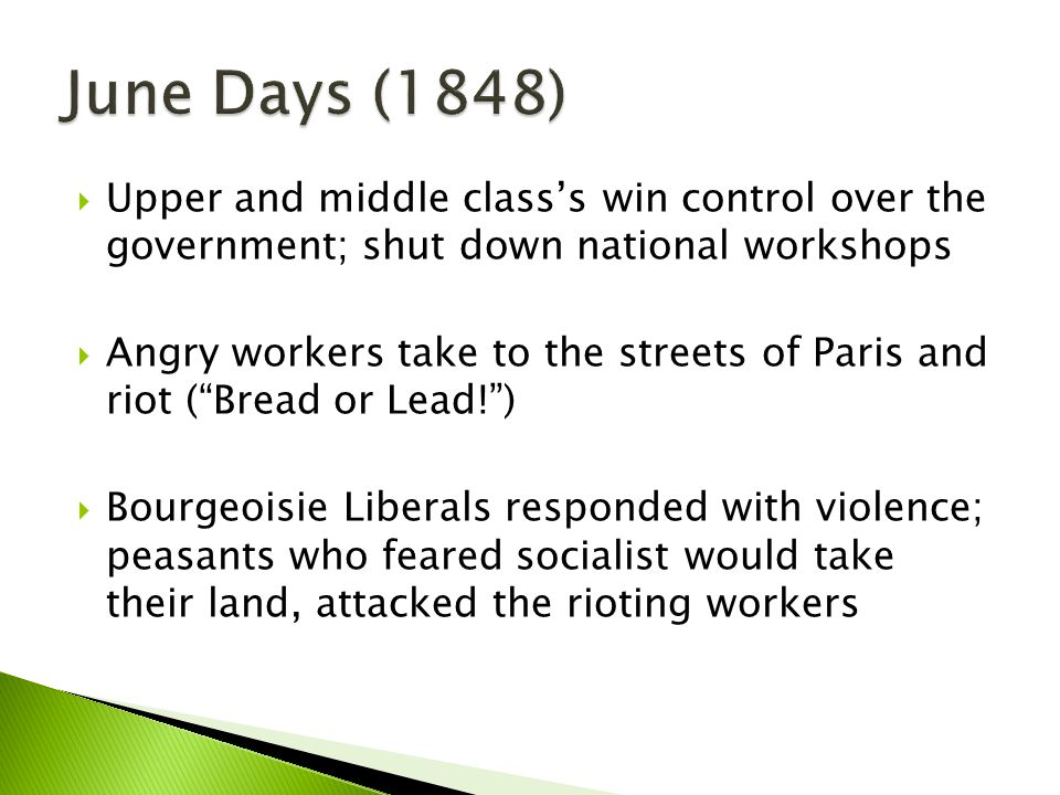 June Days (1848) Upper and middle class's win control over the government; shut down national workshops.