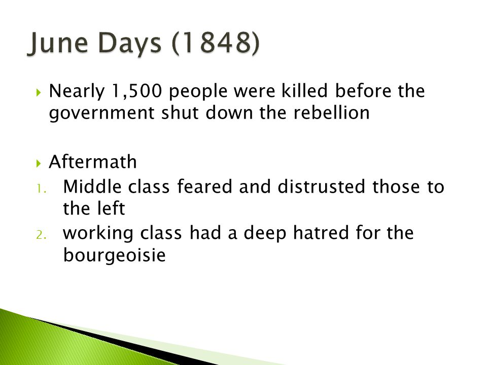 June Days (1848) Nearly 1,500 people were killed before the government shut down the rebellion. Aftermath.