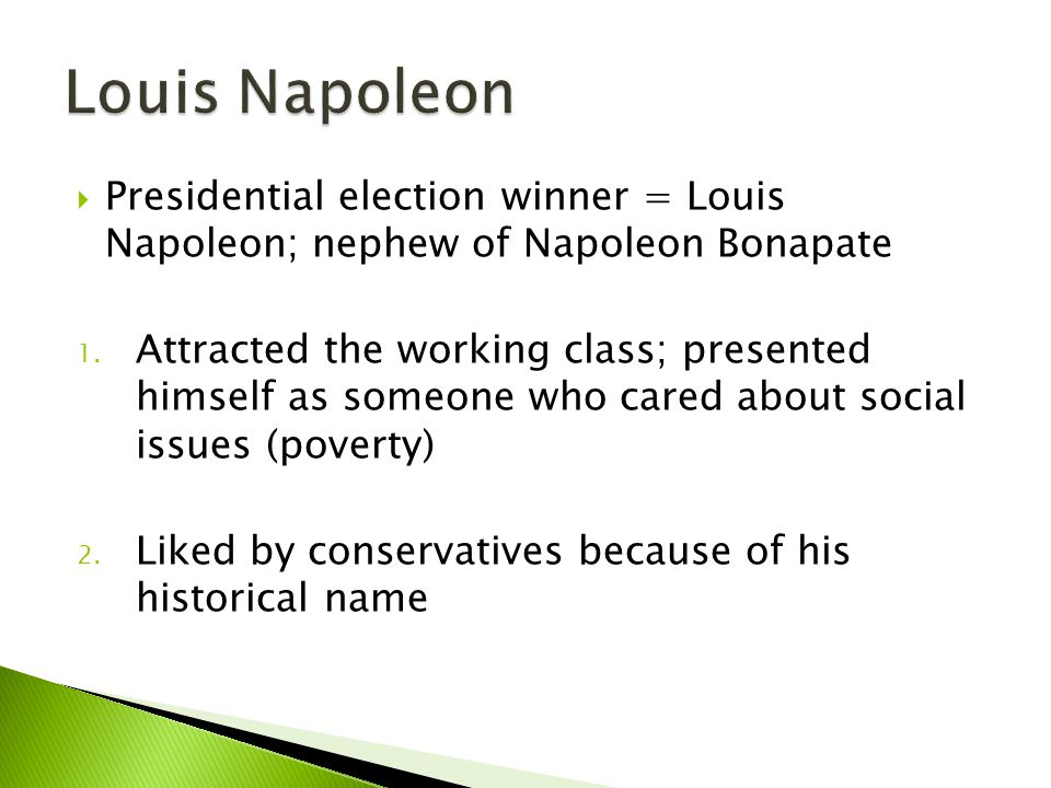 Louis Napoleon Presidential election winner = Louis Napoleon; nephew of Napoleon Bonapate.