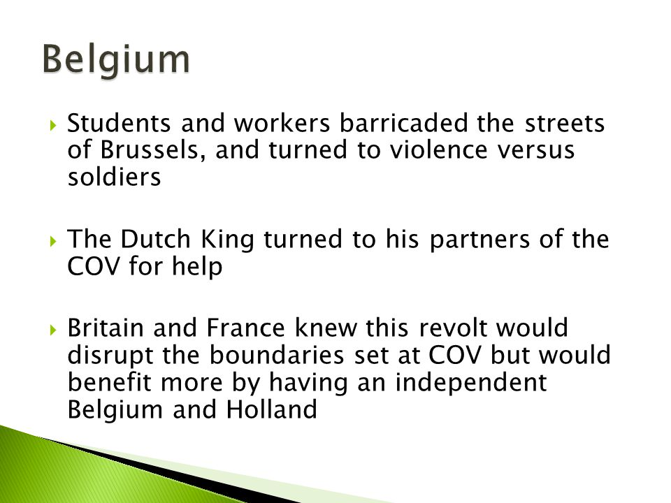 Belgium Students and workers barricaded the streets of Brussels, and turned to violence versus soldiers.