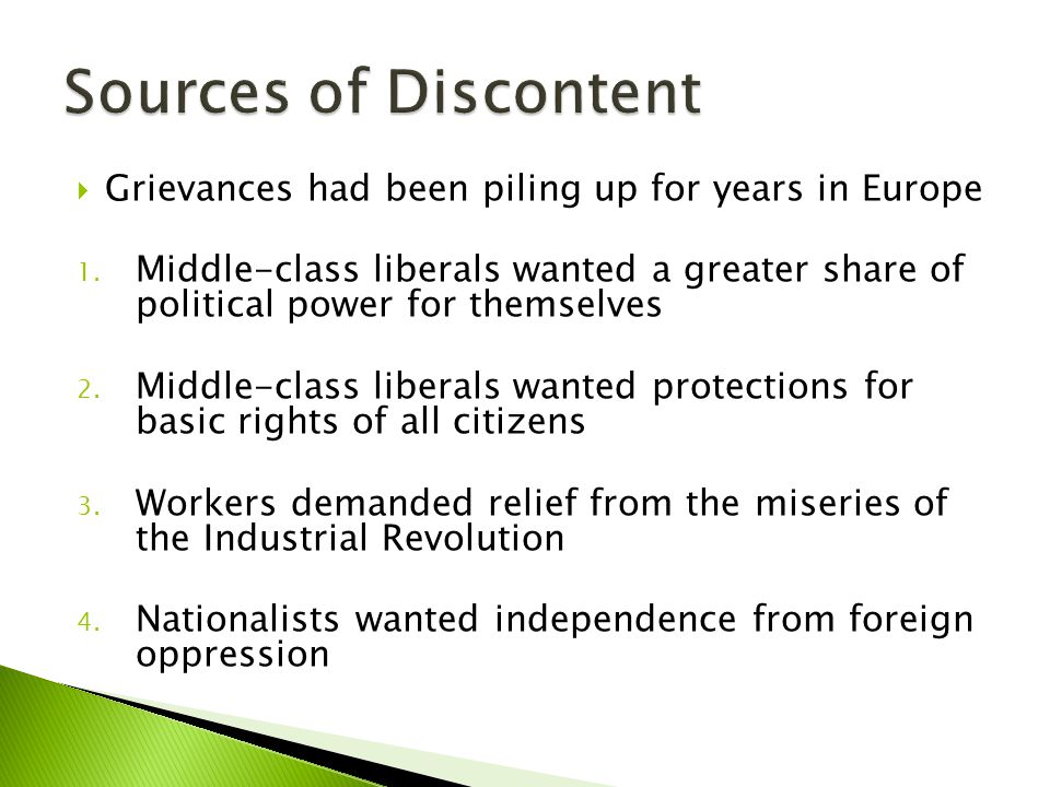 Sources of Discontent Grievances had been piling up for years in Europe.
