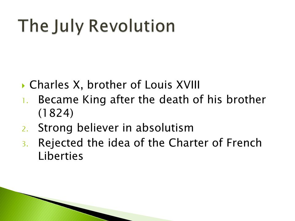 The July Revolution Charles X, brother of Louis XVIII