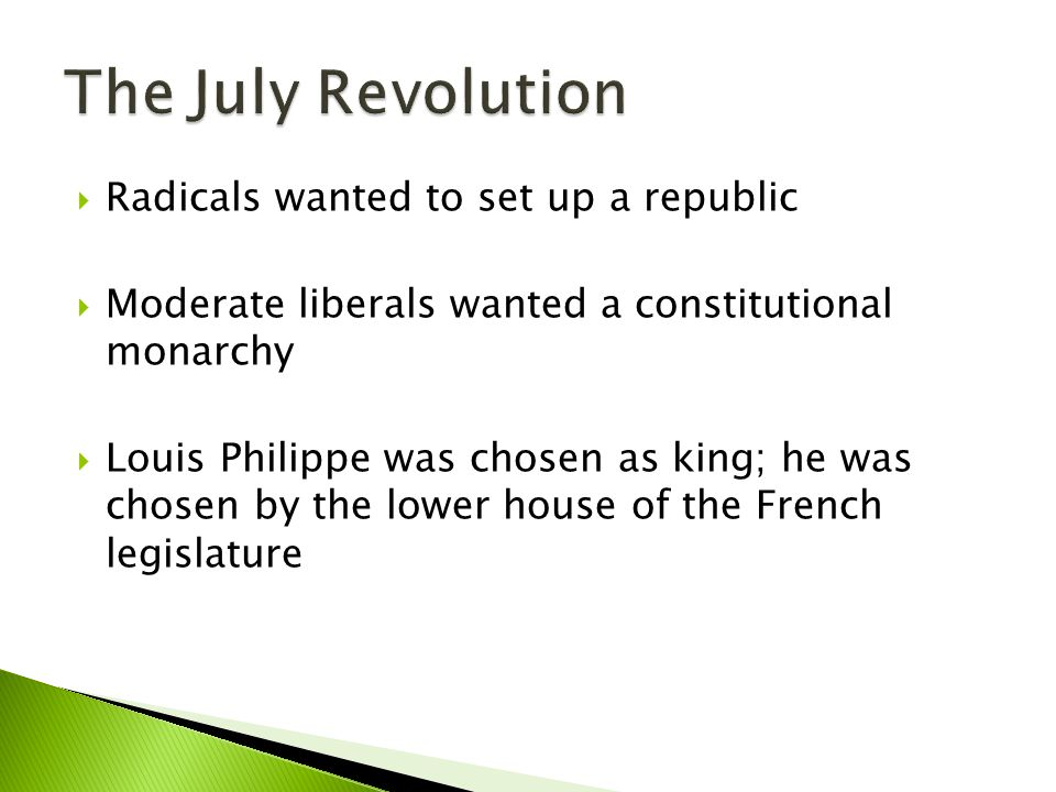 The July Revolution Radicals wanted to set up a republic