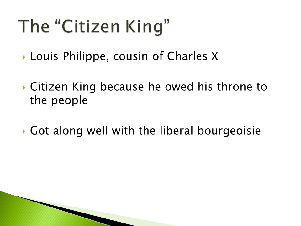 The Citizen King Louis Philippe, cousin of Charles X